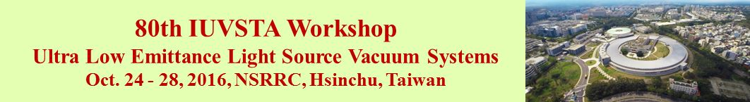 80th IUVSTA Workshop: Ultra Low emittance light source vacuum systems